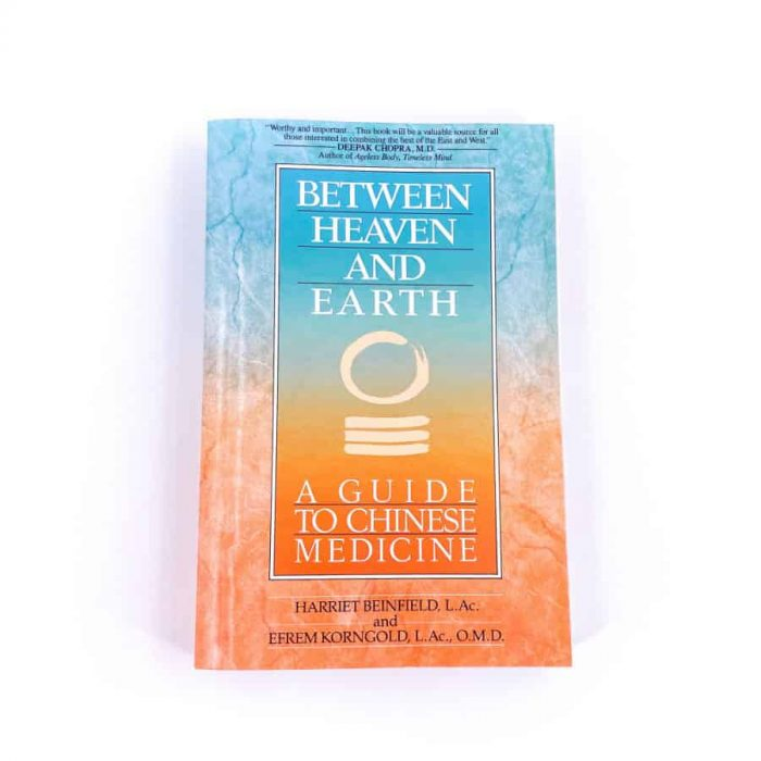 Between Heaven And Earth A Guide To Chinese Medicine By Harriet Beinfield And Efrem Korngold