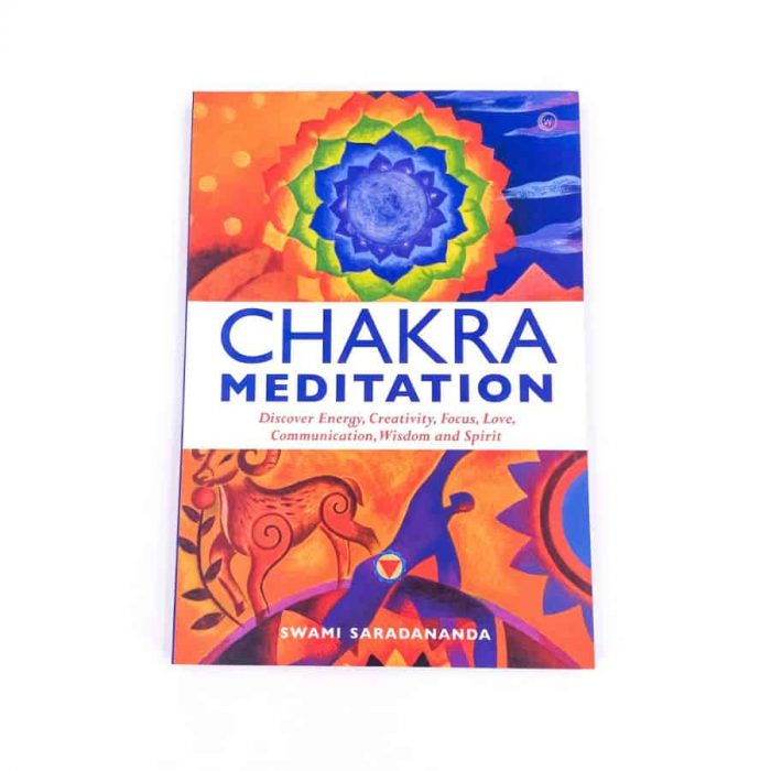 Chakra Meditation Discover Energy, Creativity, Focus, Love, Communication, Wisdom And Love Books Swami Saradananda