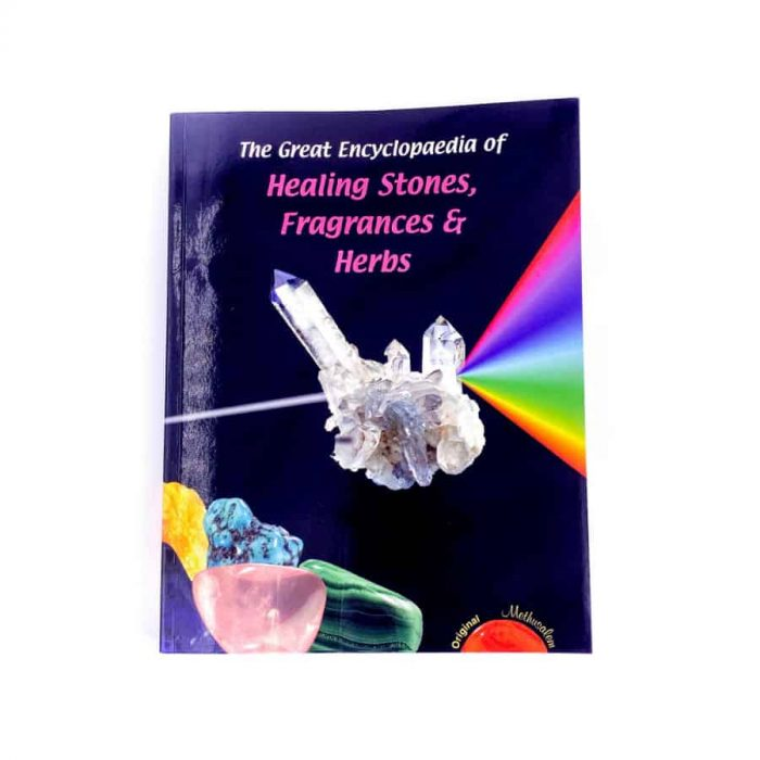 The Great Encyclopedia Of Healing Stones, Fragrances, And Herbs