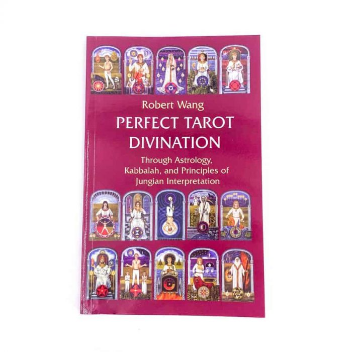 Perfect Tarot Divination: Through Astrology, Kabbalah, And Principles Of Jungian Interpretation