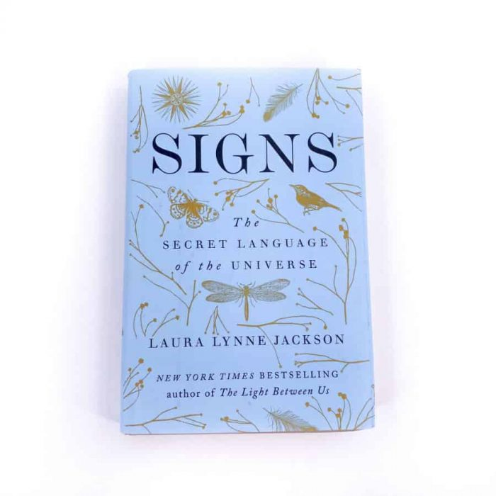 Signs The Secret Language Of The Universe By Laura Lynne Jackson